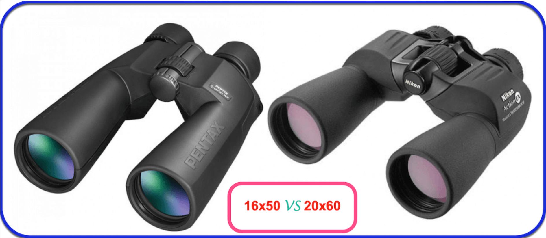 16x50vs20x60 binoculars